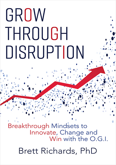 Grow Through Disruption: Breakthrough Mindsets to Innovate, Change and Win with the O.G.I